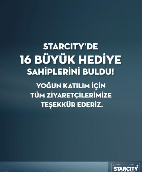 STARCITY'DE 16 BÜYÜK HEDİYE SAHİPLERİNİ BULDU